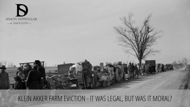 Klein Akker Farm Eviction - It was legal, but was it moral?