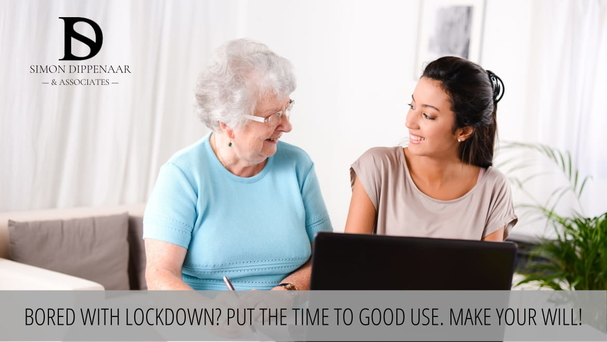 Bored with lockdown? Put the time to good use. Make your will!